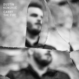 dustin-kensrue-carry-the-fire