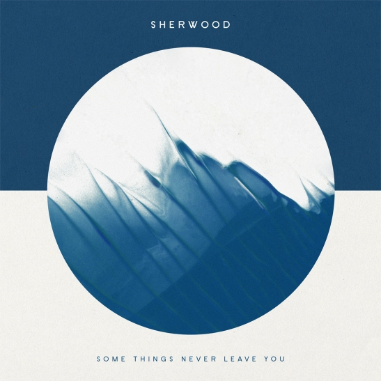 Sherwood_Some Things Never Leave You 1400x1400